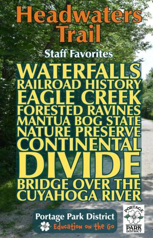 Headwaters Trail Staff Favorites waterfalls railroad history eagle creek wooded ravines mantua bog state nature preserve continental divide bridge over cuyahoga river